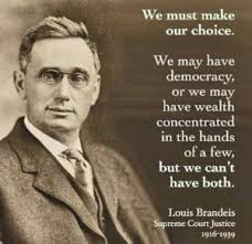 "Louis Brandeis with 'We must make our Choice"" quote. Google Images"