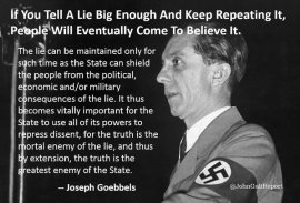 GOEBBELS IF YOU TELL A LIE BIG ENOUGH AND REPRESS